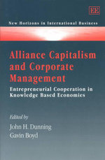 Alliance Capitalism and Corporate Management : Entrepreneurial Cooperation in Knowledge Based Economies