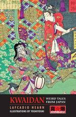 Kwaidan : Weird Tales from Japan - Lafcadio Hearn