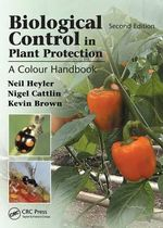 Biological Control in Plant Protection : A Colour Handbook - Neil Helyer