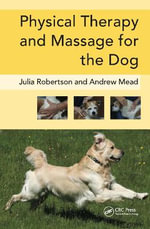 Physical Therapy and Massage for the Dog : MANSON - Julia Robertson