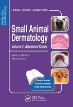 Small Animal Dermatology: Volume 2 : Advanced Cases - Karen A. Moriello