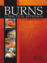Burns : A Practical Approach - Robert L. Sheridan