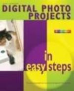 Digital Photo Projects in easy steps - Nick Vandome