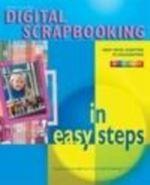 Digital Scrapbooking in easy steps : In Easy Steps - John Slater