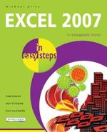 Excel 2007 in easy steps : In Managable Chunks : In Easy Steps Series - Michael Price