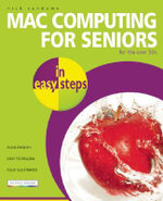 Mac Computing for Seniors in easy steps : for the over 50s : In Easy Steps - Nick Vandome