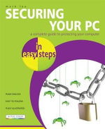 Securing Your PC in easy steps : IN EASY STEPS - Mark Lee