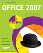 Office 2007 in Easy Steps : IN EASY STEPS - Michael Price