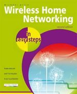 Wireless Home Networking in easy steps : 2nd Edition - Michael Price