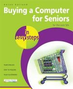 Buying a Computer for Seniors in easy steps - Karen Holland