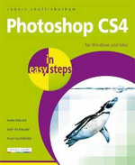 Photoshop CS4 in Easy Steps : for Windows and Mac : In Easy Steps - Robert Shufflebotham