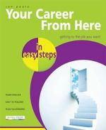 Your Career From Here in easy steps : In Easy Steps - John Poole