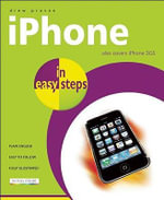 Iphone in Easy Steps: Also Covers the Iphone 3GS : In Easy Steps - Drew Provan