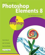 Photoshop Elements 8 In Easy Steps : For Windows And Mac :  For Windows And Mac - Nick Vandome