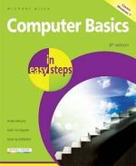 Computer Basics in Easy Steps 8th Edition : Covers Windows 7 : In Easy Steps - Michael Price