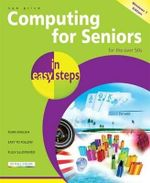 Computing For Seniors in easy steps : Windows 7 Edition - Sue Price