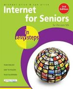 Internet for Seniors in Easy Steps 3rd Edition : For the Over 50s  : In Easy Steps - Sue Price