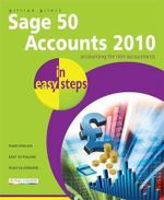 Sage 50 Accounts 2010 in easy steps : In Easy Steps - Gillian Gilert