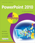 PowerPoint 2010 in Easy Steps : For Clear Presentations : In Easy Steps - Andrew Edney