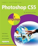 Photoshop CS5 in easy steps : For Windows and Mac - Robert Shufflebotham