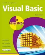Visual Basic in Easy Steps : 3rd Edtition : In Easy Steps - Mike McGrath
