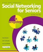 Social Networking for Seniors in Easy Steps : For the Over 50s : In Easy Steps - Anne Sparrowhawk