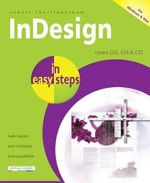 InDesign in easy steps : For Windows and Mac and Covers CS3. CS4 and CS5 : In Easy Steps - Robert Shufflebotham
