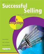 Successful Selling in Easy Steps : How to Plan, Present and Make the Sale : In Easy Steps - Gary Collins
