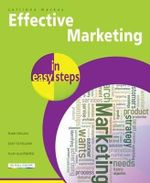 Effective Marketing in Easy Steps : In Easy Steps - Catriona MacKay