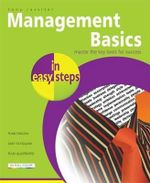 Management Basics in Easy Steps : Master the Key Tools for Success : In Easy Steps - Tony Rossiter
