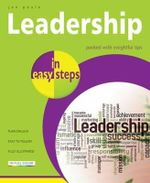 Leadership in Easy Steps : Packed with Insightful Tips : In Easy Steps - Jon Poole
