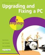 Upgrading & Fixing a PC in Easy Steps : In Easy Steps - Stuart Yarnold