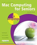 Mac Computers for Seniors in Easy Steps : Updated to Cover Mac OS X Lion - Nick Vandome
