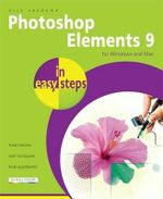 Photoshop Elements 9 in Easy Steps : For Windows and Mac : In Easy Steps - Nick Vandome