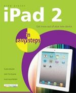 iPad 2 in Easy Steps : Get More Out of Your New Device : In Easy Steps - Drew Provan