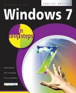 Windows 7 in Easy Steps : Special Edition : In Easy Steps - Michael Price