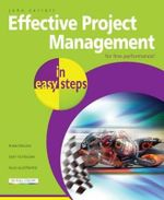 Effective Project Management in Easy Steps : For Fine Performance : In Easy Steps - John Carroll