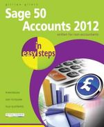 Sage 50 Accounts 2012 in Easy Steps : Written For Non-Accountants : In Easy Steps - Gillian Gilert
