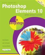 Photoshop Elements 10 in Easy Steps : Perfect Pictures in a Touch : In Easy Steps - Nick Vandome