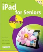 iPad for Seniors in Easy Steps : Covers Ipad 2 and the New Ipad : In Easy Steps - Nick Vandome