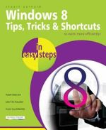 Windows 8 Tips, Tricks & Shortcuts in Easy Steps : In Easy Steps - Stuart Yarnold