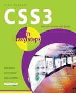 CSS3 in Easy Steps : Add Style to Your Web Pages : In Easy Steps - Mike McGrath