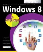 Windows 8 in Easy Steps : Special Edition : In Easy Steps - Michael Price