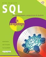 SQL in Easy Steps : For Web Developers, Programmers and Students : In Easy Steps - Mike McGrath
