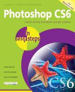 Photoshop CS6 in Easy Steps : For Windows and Mac : In Easy Steps - Robert Shufflebotham