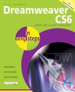 Dreamweaver CS6 in Easy Steps : For Windows and Mac : In Easy Steps - Nick Vandome