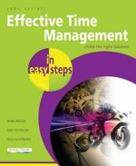 Effective Time Management in Easy Steps : Strike the Right Balance : In Easy Steps - John Carroll