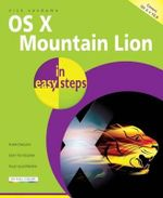 OS X Mountain Lion in Easy Steps : Covers Version 10.8 : In Easy Steps - Nick Vandome
