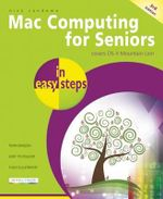 Mac Computing for Seniors in Easy Steps : Covers Mac OS X Mountain Lion - Nick Vandome