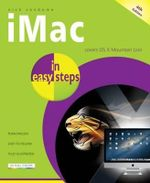 iMac in Easy Steps 4th Edition : Covers Mac OS X Mountain Lion : In Easy Steps - Nick Vandome